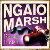 Photo-Finish (Unabridged) - Ngaio Marsh