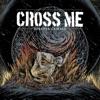 Cross Me - Numb