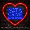 Not a Crime (No Es Ilegal) - Single