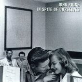 In Spite Of Ourselves-John Prine
