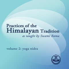 Practices of the Himalayan Tradition as Taught by Swami Rama, Vol. 2: Yoga Nidra (Feat. Prakash Keshaviah)