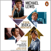 The Big Short: Inside the Doomsday Machine (Unabridged) - Michael Lewis