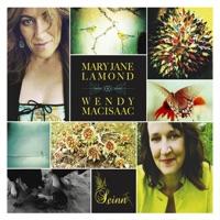 Seinn by Mary Jane Lamond & Wendy MacIsaac on Apple Music