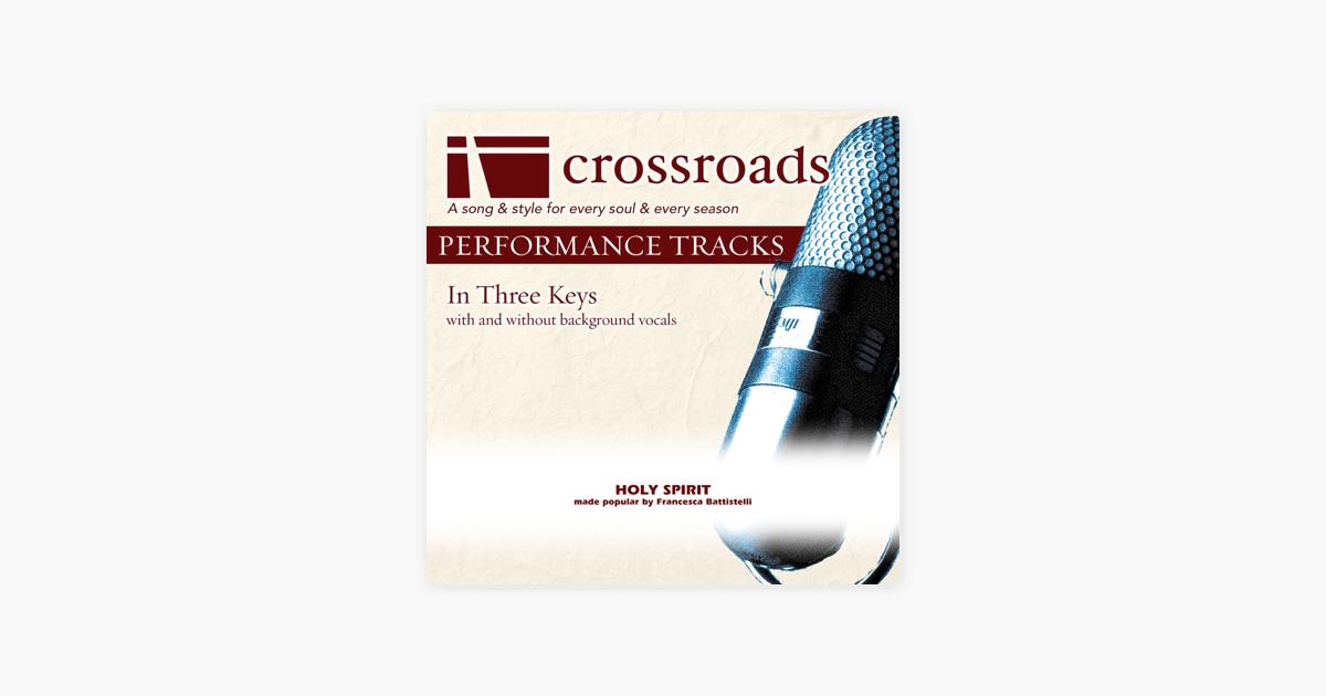 Holy Spirit [Made Popular by Francesca Battistelli] (Performance Track) by  Crossroads Performance Tracks