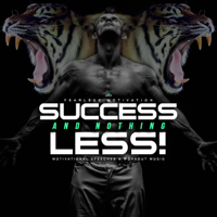 Fearless Motivation - Success and Nothing Less: Motivational Speeches and Workout Music artwork