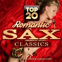 Top 20 Romantic Sax Classics - The Best Saxophone Album Ever!