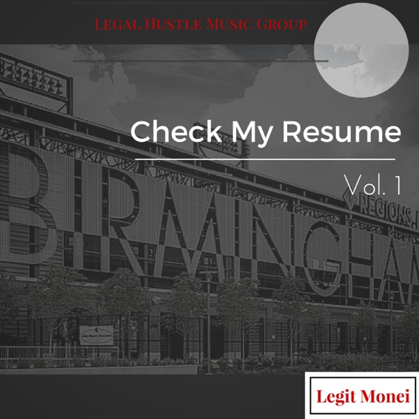 check my resume vol 1 by legit monei on itunes - Check My Resume