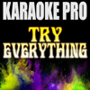 Try Everything (Originally Performed by Shakira) [Instrumental Version] - Karaoke Pro
