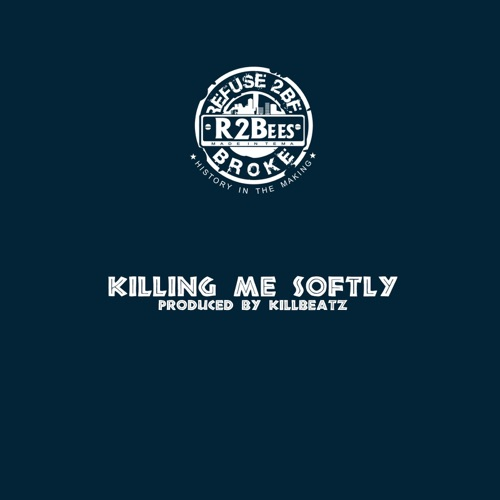 DOWNLOAD MP3: R2Bees - Killing Me Softly - Single