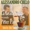 Alessandro Chelo - La leadership secondo Peter Pan: Credere nei sogni per trovare l'isola che non c'è artwork