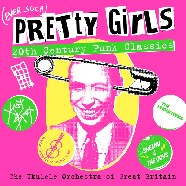 Ever Such) Pretty Girls by The Ukulele Orchestra of Great Britain on ...