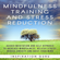Inspiration Guru - Mindfulness Training and Stress Reduction: Guided Meditation and Self Hypnosis to Increase Mindfulness