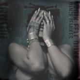 Work (feat. Drake) [Remixes]