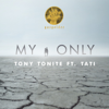 Tony Tonite - My Only (feat. Tati) artwork