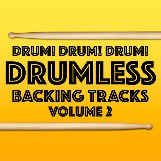 Rock Drumless Backing Tracks, Vol  1 by Drum! Drum! Drum!