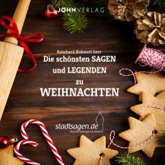 Weihnachtsmärchen und Sagen. Die schönsten Sagen und Legenden zu Weihnachten