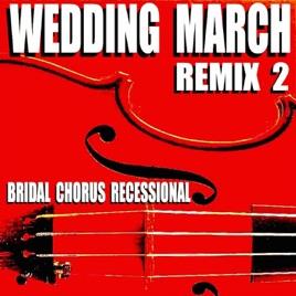 wedding march remix 2 bridal chorus recessional by blue claw