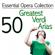 Essential Opera Collection: 50 Greatest Verdi Arias - Antonello Gotta & Compagnia d'Opera Italiana