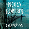 Nora Roberts - The Obsession (Unabridged)  artwork