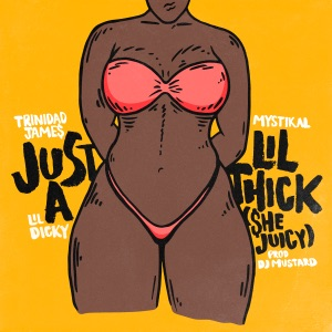 Just a Lil' Thick (She Juicy) [feat. Mystikal & Lil Dicky] - Single Mp3 Download