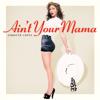 Jennifer Lopez - Ain't Your Mama artwork