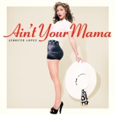 Ain't Your Mama - Single