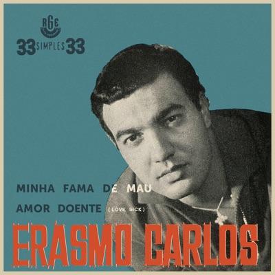 Minha Fama de Mau / Amor Doente - EP - Erasmo Carlos