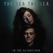 The Sea the Sea - In the Altogether