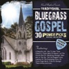 Various Artists - 30 Traditional Bluegrass Gospel Power Picks Vintage Collection Album