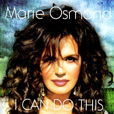 I Can Do This - Marie Osmond