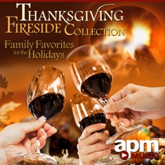 Thanksgiving Fireside Collection: Family Favorites for the Holidays