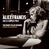 Alice Francis - Shoot Him Down (The Parov Stelar Versions)