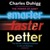 Charles Duhigg - Smarter Faster Better: The Secrets of Being Productive (Unabridged) artwork