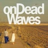 onDeadWaves - California