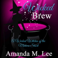 Wicked Brew: A Wicked Witches of the Midwest Short (Unabridged)
