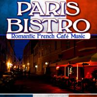 Various Artists - Paris Bistro: Romantic French Café Music artwork