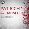 Pat-Rich feat Babalu - Bad Boys (Miami Vocal Beach Mix)