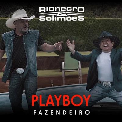 Playboy Fazendeiro - Single - Rionegro & Solimões