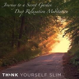 Journey To A Secret Garden Deep Relaxation Meditation