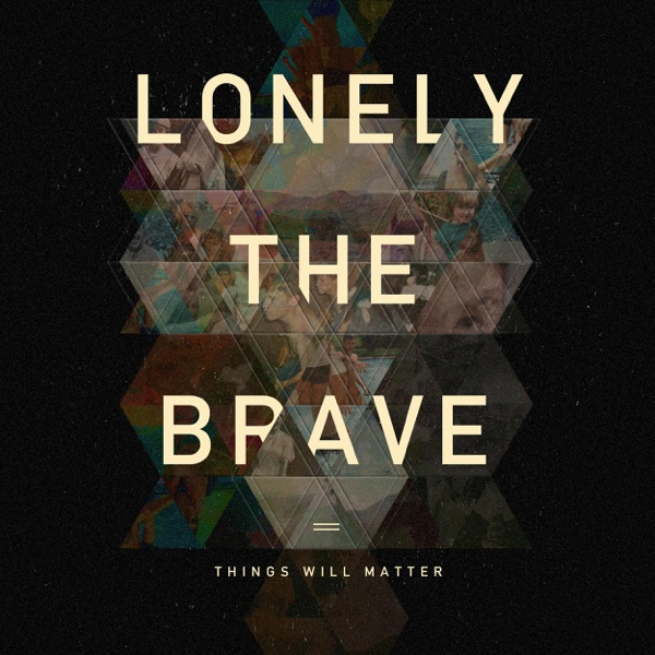 Lonely The Brave - Rattlesnakes