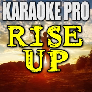 Karaoke Pro - Rise Up (Originally Performed by Andra Day)