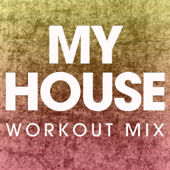 My House (Extended Workout Mix)