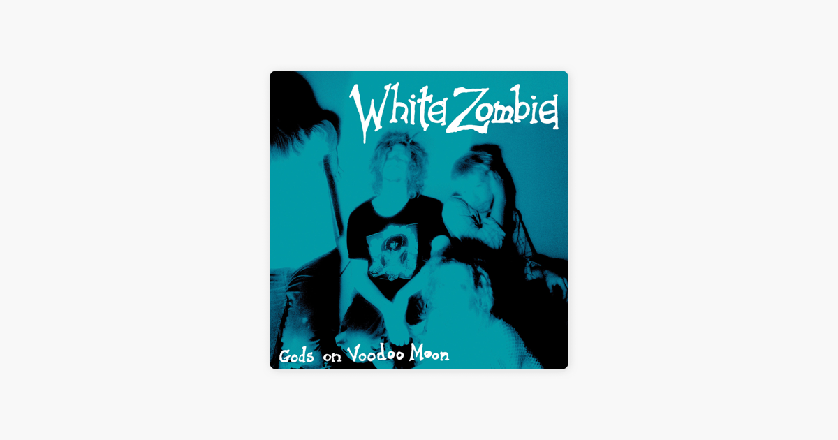 ‎Gods on Voodoo Moon - EP by White Zombie