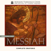Handel: Messiah, HWV 56 - Mormon Tabernacle Choir, Orchestra At Temple Square & Mack Wilberg - Mormon Tabernacle Choir, Orchestra At Temple Square & Mack Wilberg
