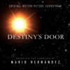 Destiny's Door (Original Motion Picture Soundtrack) [Contest Application] [with Hans Zimmer] - Single, Mario Hernandez