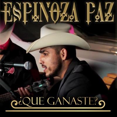 Que Ganaste - Single - Espinoza Paz