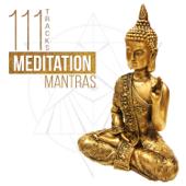 111 Tracks: Meditation Mantras - Zen Garden & Asian Chakra Balancing, Reiki Healing Therapy Sounds, Buddha Lounge Music & Yoga Studio