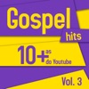 Gospel Hits - As 10 + do Youtube Vol 3