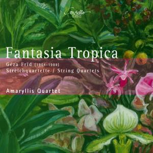 Amaryllis Quartett - Géza Frid: Fantasia tropica