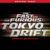 The Fast and the Furious: Tokyo Drift (Original Score) - Brian Tyler